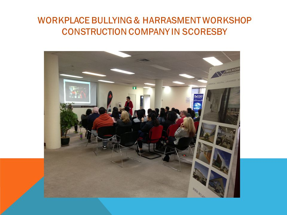 WORKPLACE BULLYING & HARRASMENT WORKSHOP CONSTRUCTION COMPANY IN SCORESBY
