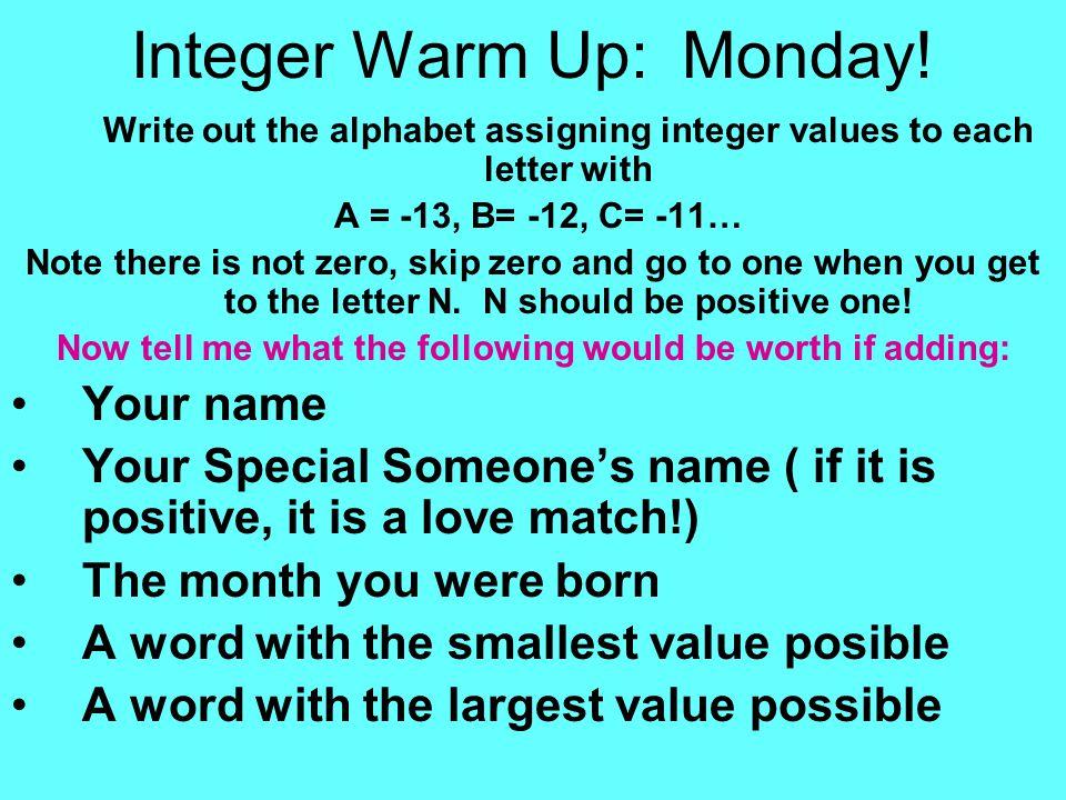 Integer Warm Up: Monday.