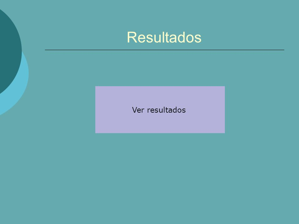 Resultados Ver resultados