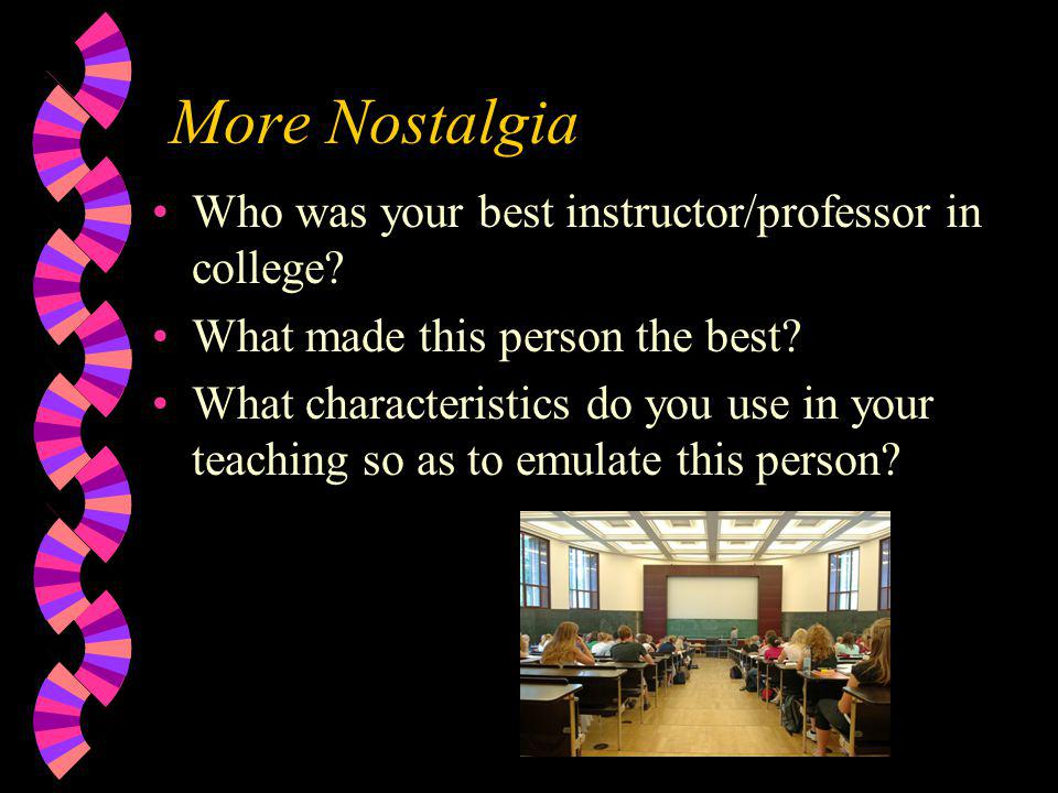 More Nostalgia Who was your best instructor/professor in college.