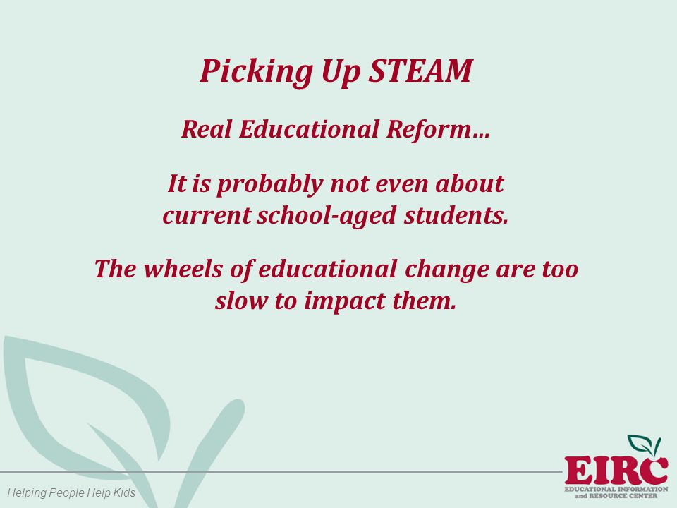 Picking Up STEAM Middle School is the prime age for maintaining an interest in STEM (Science, Technology, Engineering, Mathematics) for girls: A recent study of fourth graders showed that 66 percent of girls and 68 percent of boys reported liking science… Helping People Help Kids