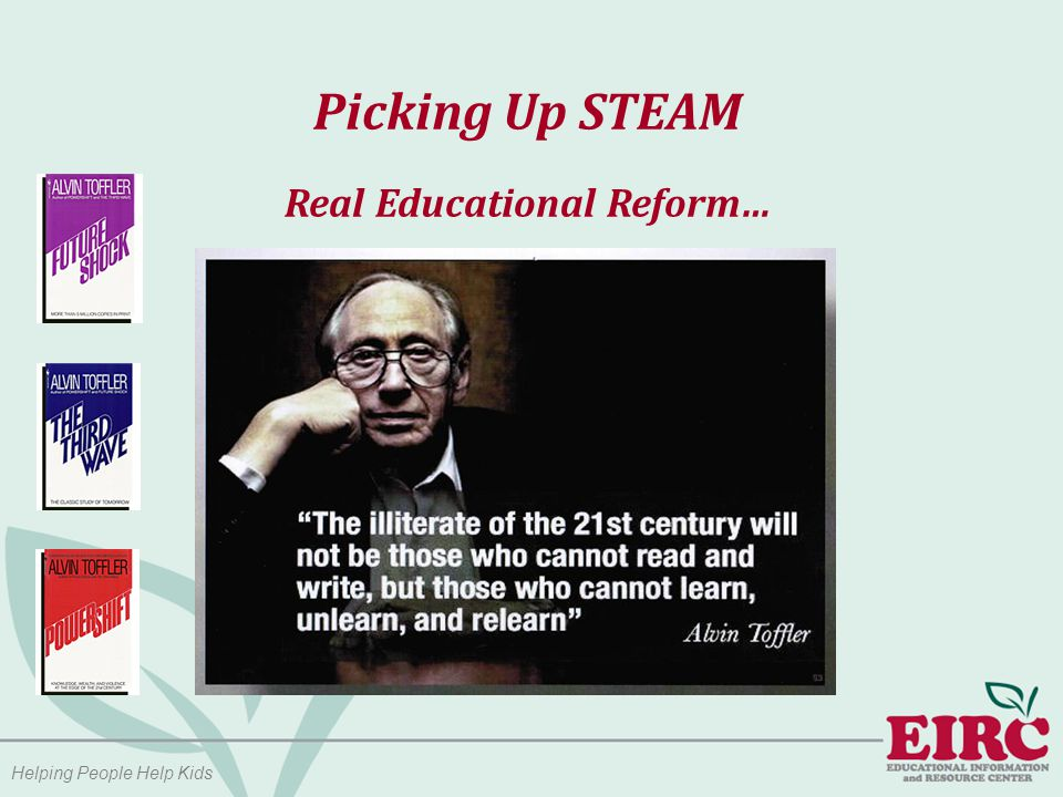 Helping People Help Kids Picking Up STEAM Real Educational Reform…