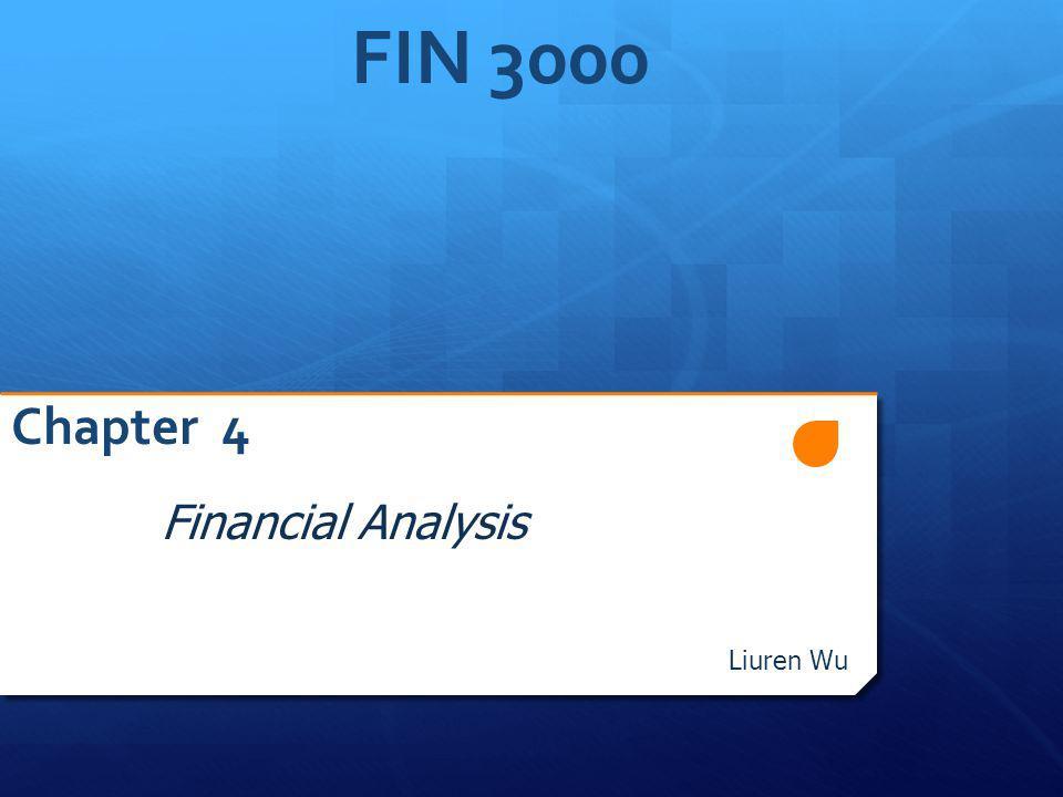 FIN 3000 Chapter 4 Financial Analysis Liuren Wu