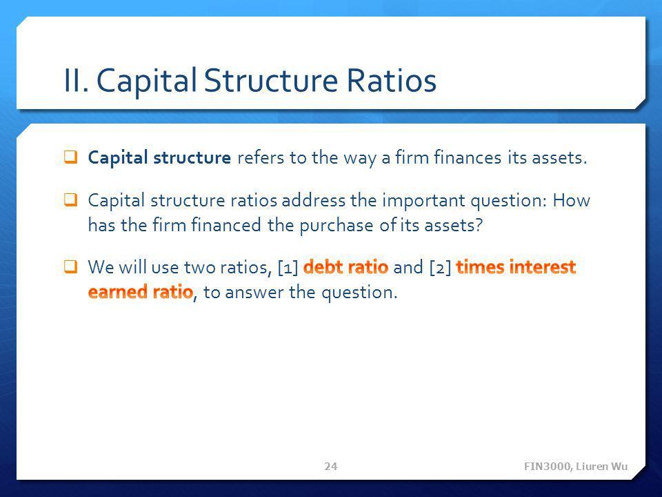 II. Capital Structure Ratios FIN3000, Liuren Wu 24