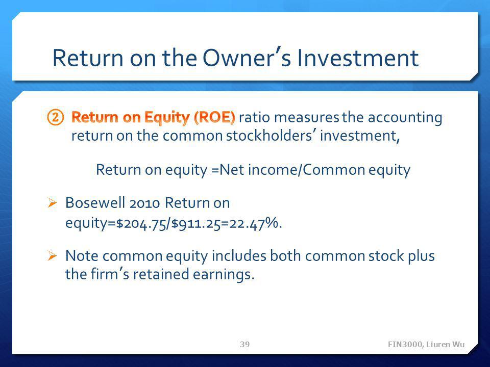 Return on the Owner's Investment FIN3000, Liuren Wu 39