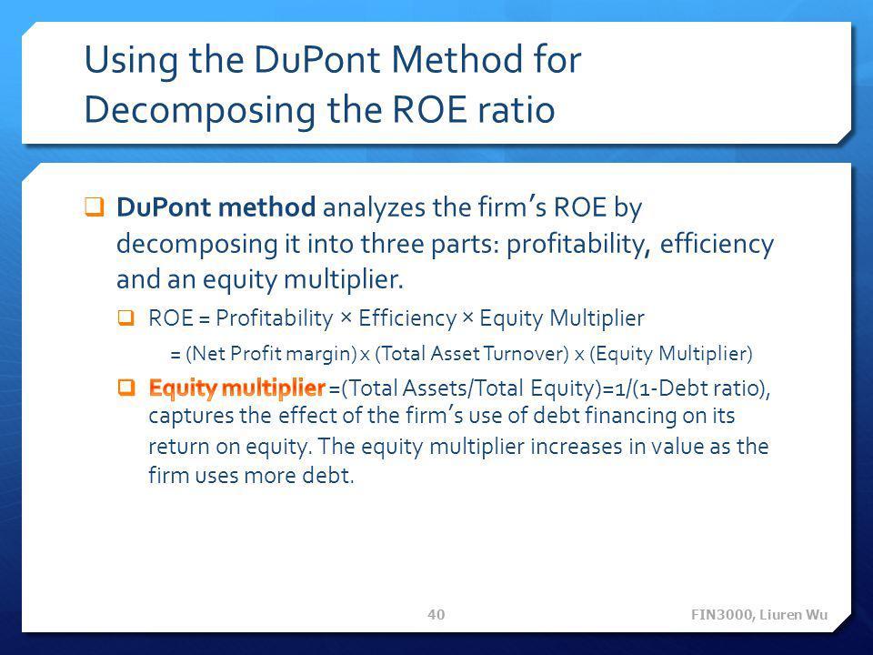 Using the DuPont Method for Decomposing the ROE ratio FIN3000, Liuren Wu 40