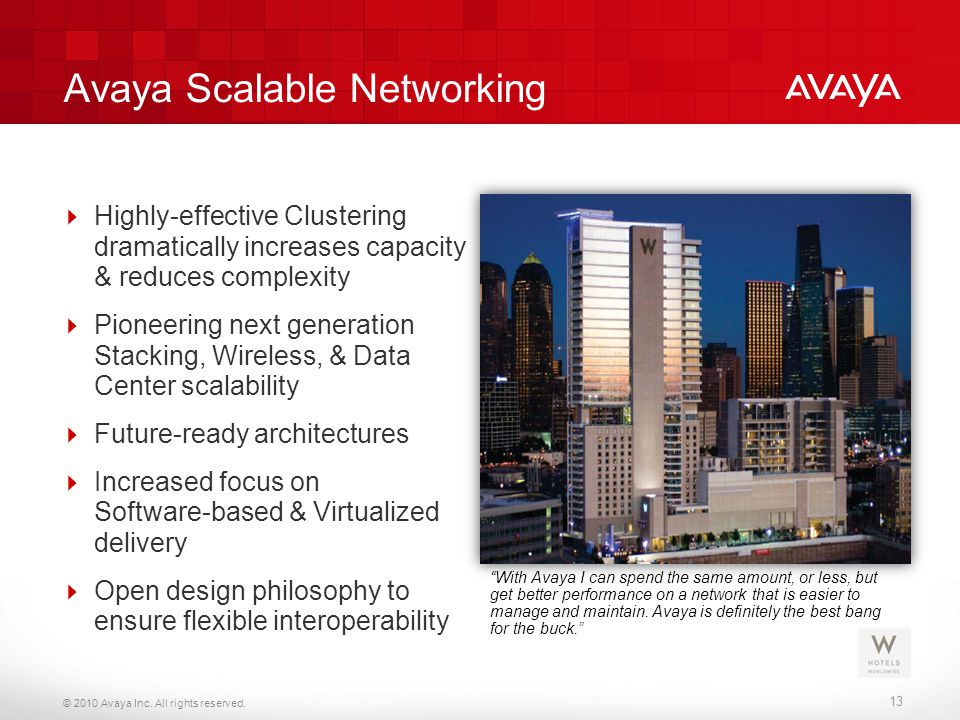 © 2010 Avaya Inc. All rights reserved. 13 Avaya Scalable Networking  Highly-effective Clustering dramatically increases capacity & reduces complexity