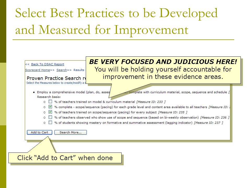Select Best Practices to be Developed and Measured for Improvement BE VERY FOCUSED AND JUDICIOUS HERE.