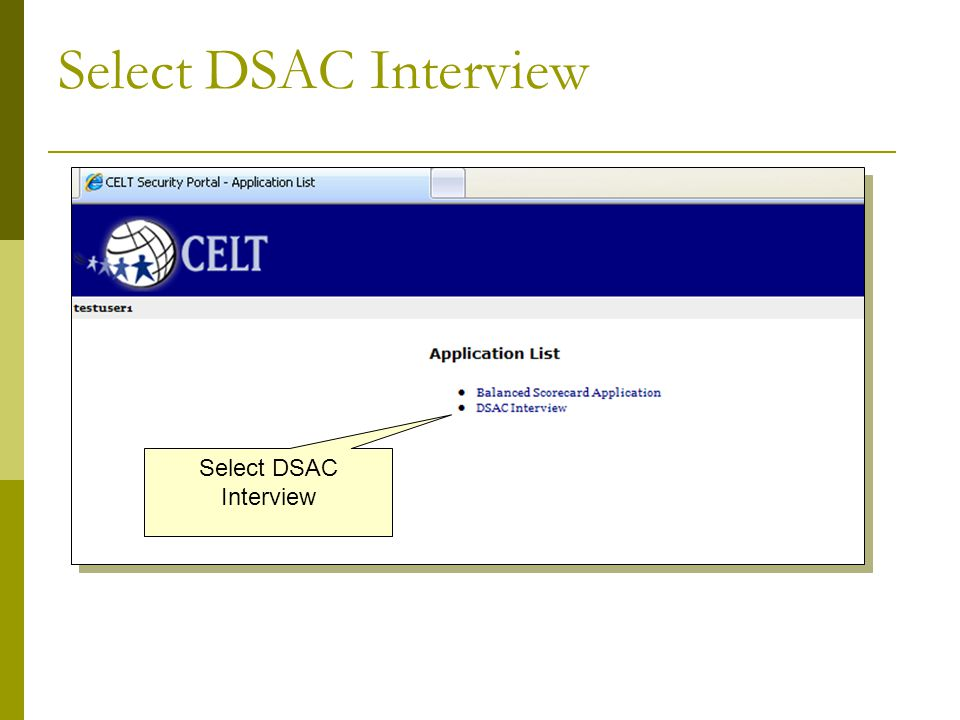 Create or Select Interview Click here to begin a new interview To return to an existing interview, click one of these