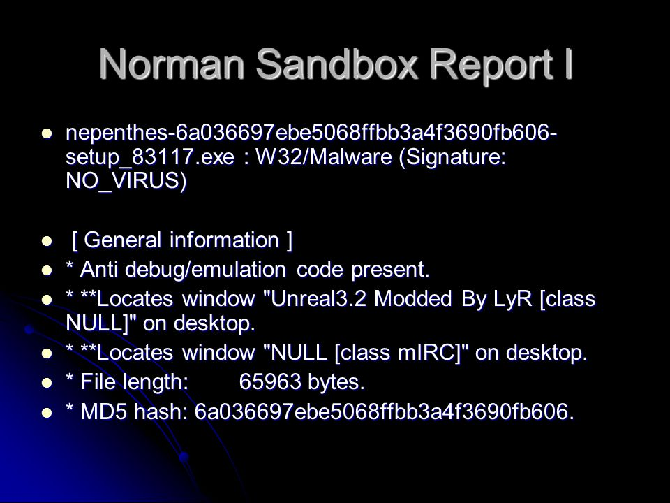 Norman Sandbox Report I nepenthes-6a036697ebe5068ffbb3a4f3690fb606- setup_83117.exe : W32/Malware (Signature: NO_VIRUS) nepenthes-6a036697ebe5068ffbb3