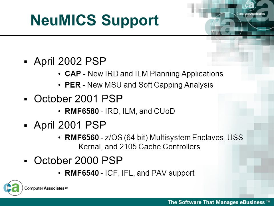NeuMICS Support  April 2002 PSP CAP - New IRD and ILM Planning Applications PER - New MSU and Soft Capping Analysis  October 2001 PSP RMF6580 - IRD,