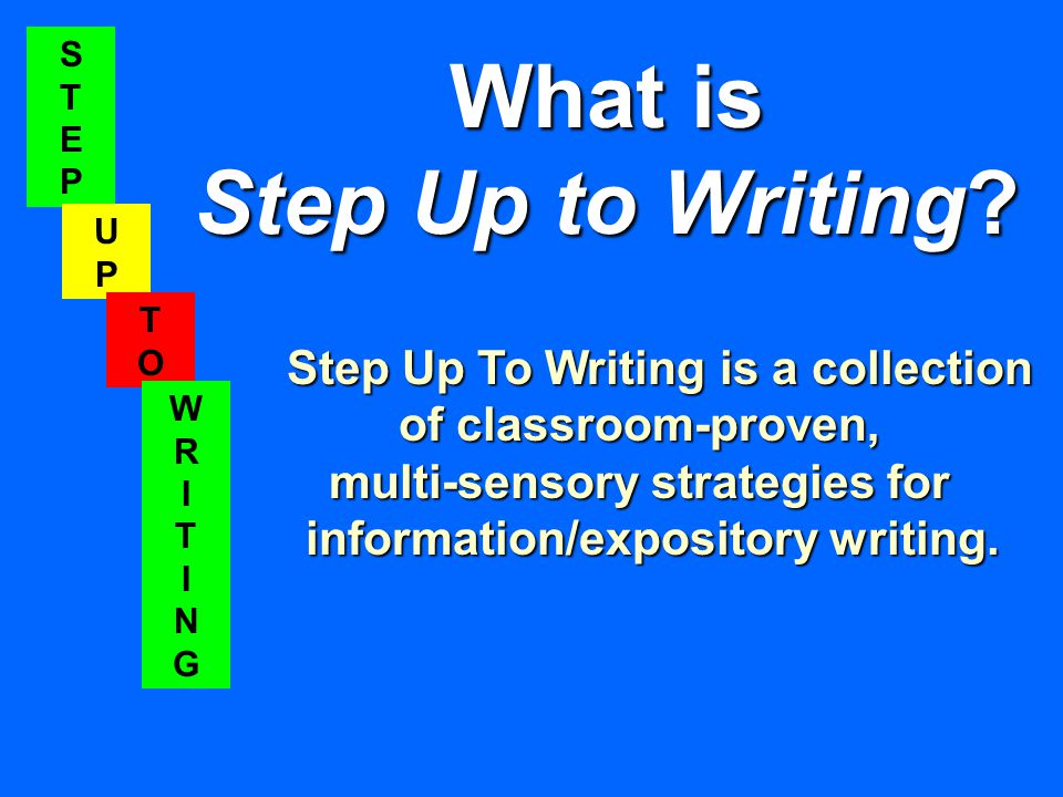 STEPSTEP UPUP TOTO WRITINGWRITING What is Step Up to Writing.