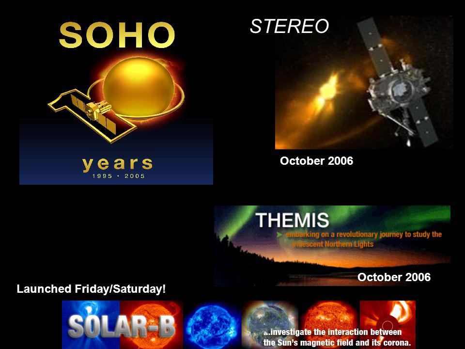 October 2006 Launched Friday/Saturday! October 2006 STEREO