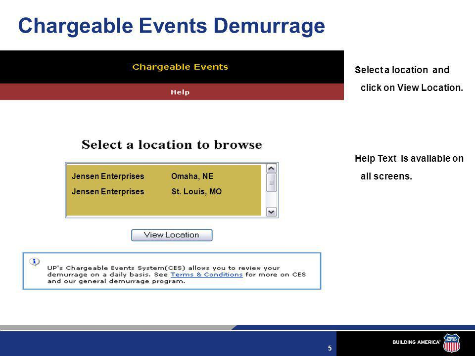 5 Chargeable Events Demurrage Select a location and click on View Location. Help Text is available on all screens. Jensen Enterprises Omaha, NE Jensen