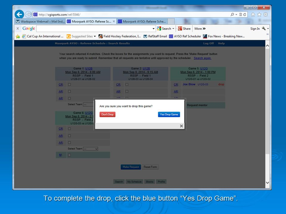 To complete the drop, click the blue button Yes Drop Game .