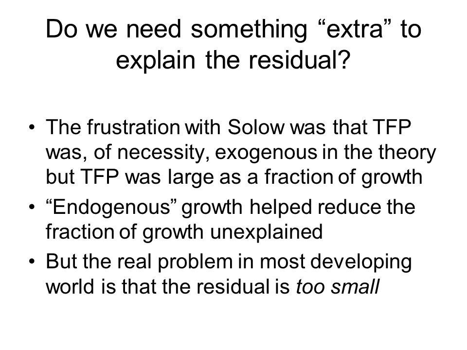 Do we need something extra to explain the residual.