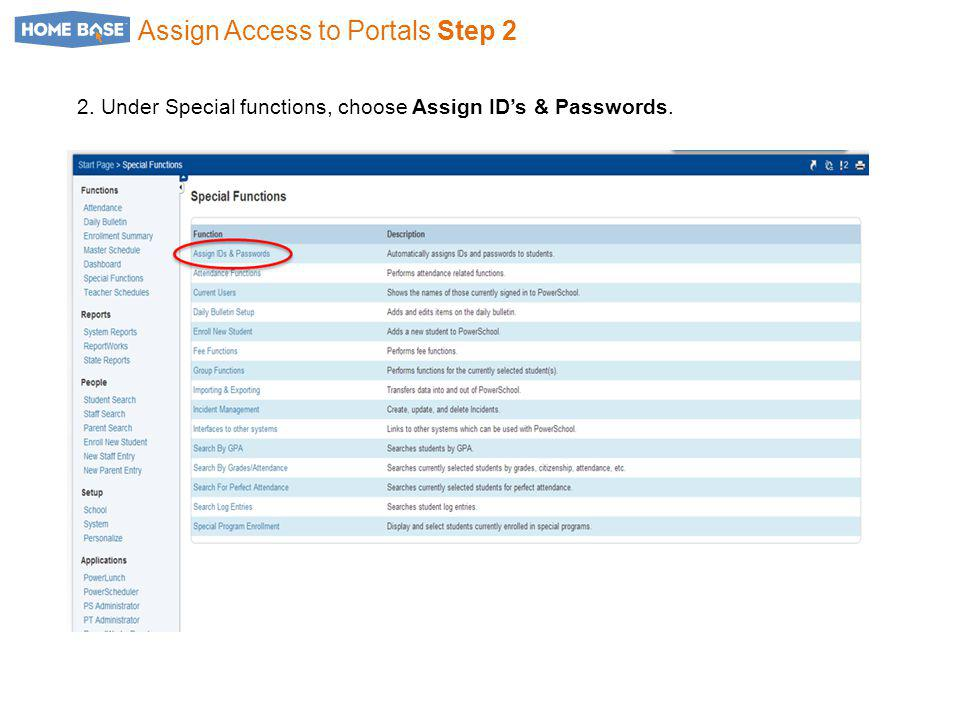Assign Access to Portals Step 2 2. Under Special functions, choose Assign ID's & Passwords.