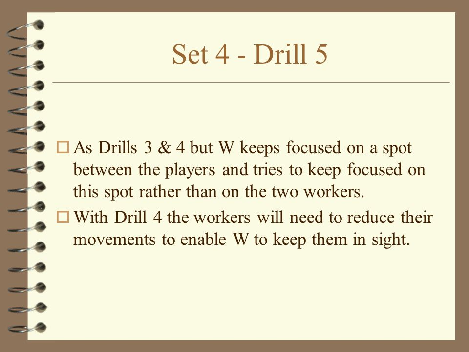 Set 4 - Drill 4 o W receives alternate balls from F 1 and F 2.