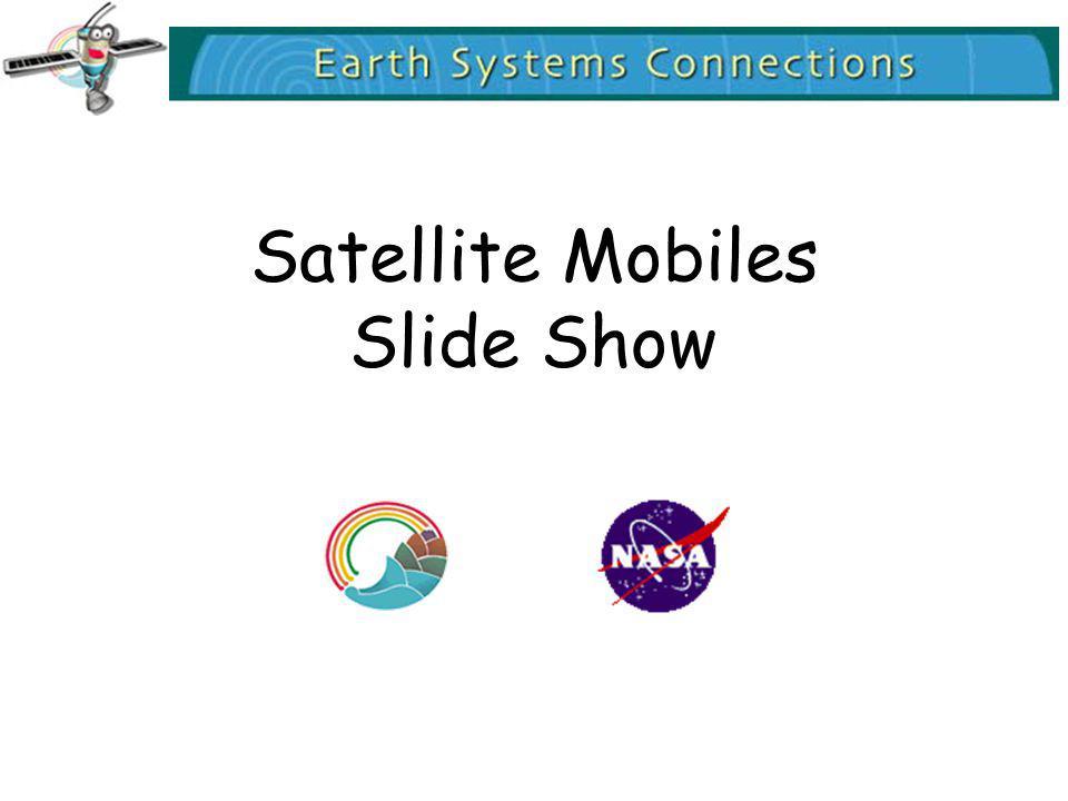 Satellite Mobiles Slide Show