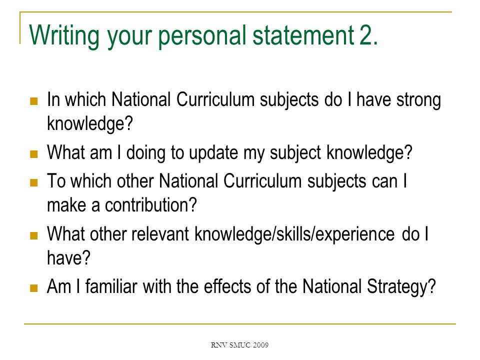 RNV SMUC 2009 Writing your personal statement 2.