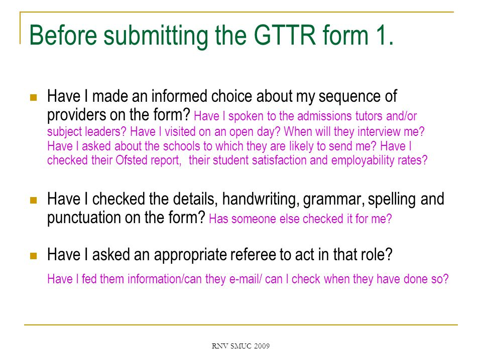 RNV SMUC 2009 Before submitting the GTTR form 1.