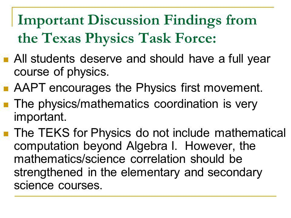 Important Discussion Findings from the Texas Physics Task Force: All students deserve and should have a full year course of physics.