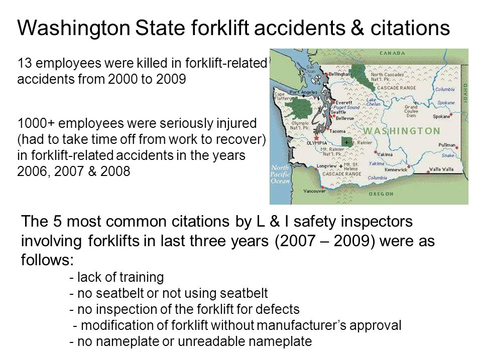 Washington State forklift accidents & citations 1000+ employees were seriously injured (had to take time off from work to recover) in forklift-related