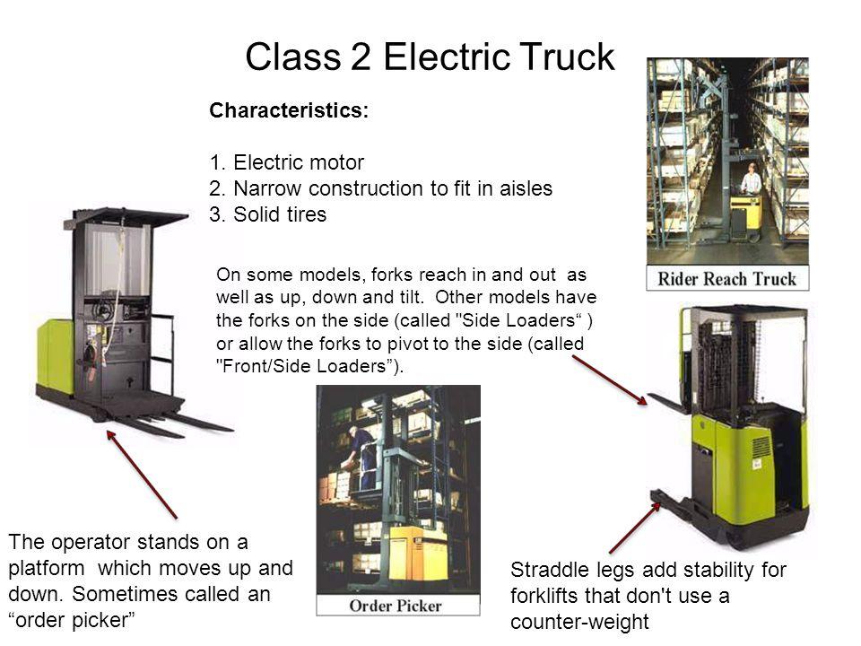 Class 3 Hand Truck Characteristics: 1.Motorized 2.