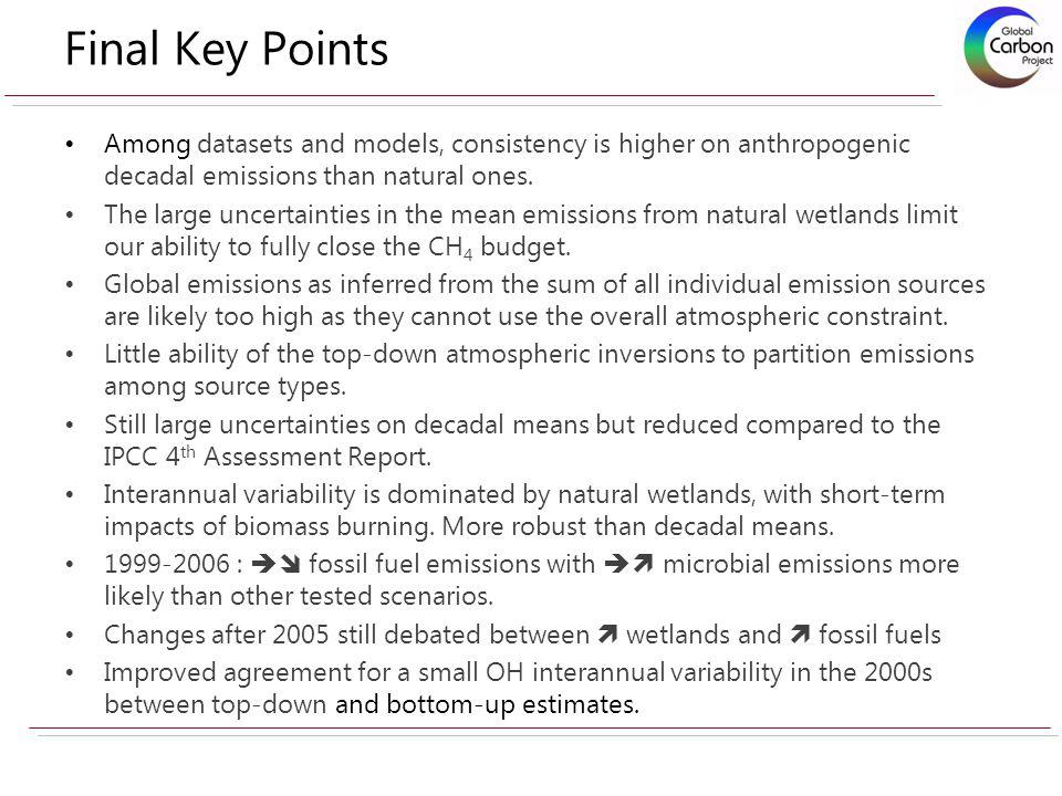 Final Key Points Among datasets and models, consistency is higher on anthropogenic decadal emissions than natural ones. The large uncertainties in the
