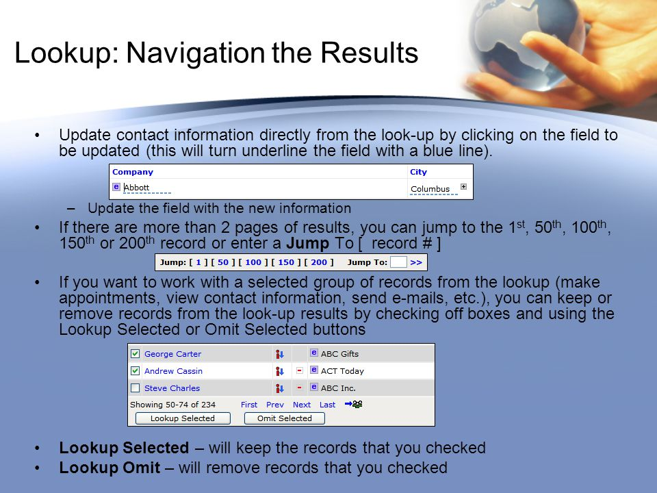 Lookup: Navigation the Results Update contact information directly from the look-up by clicking on the field to be updated (this will turn underline t