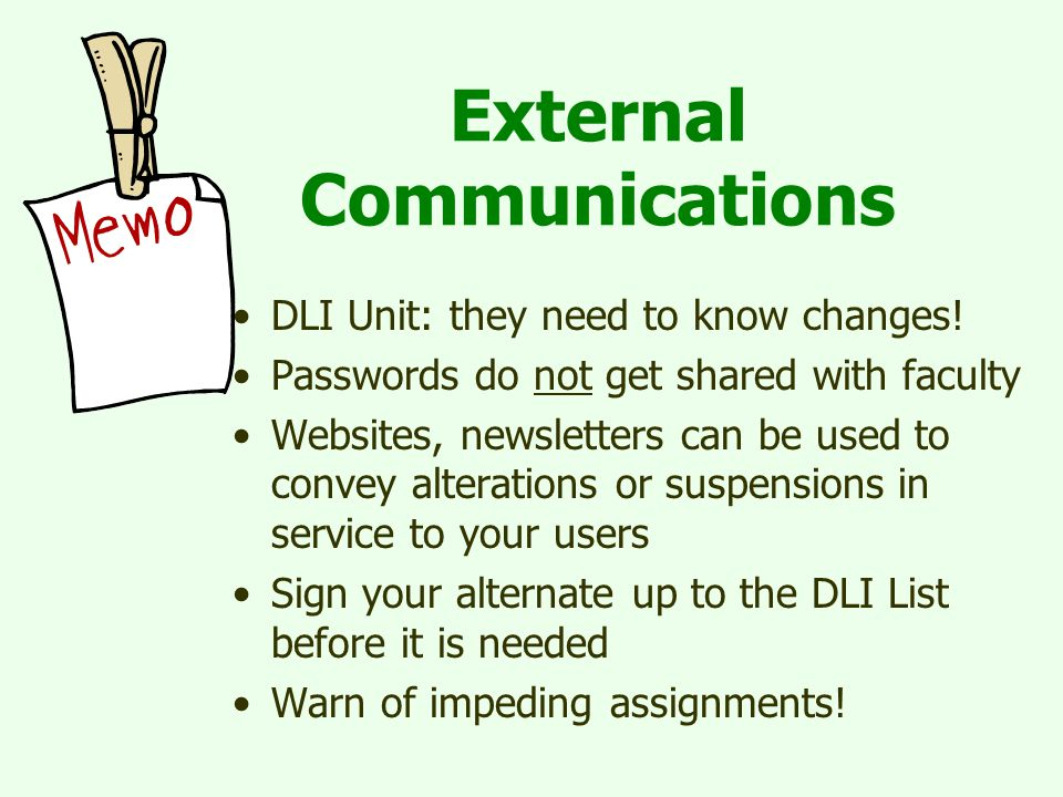 External Communications DLI Unit: they need to know changes.