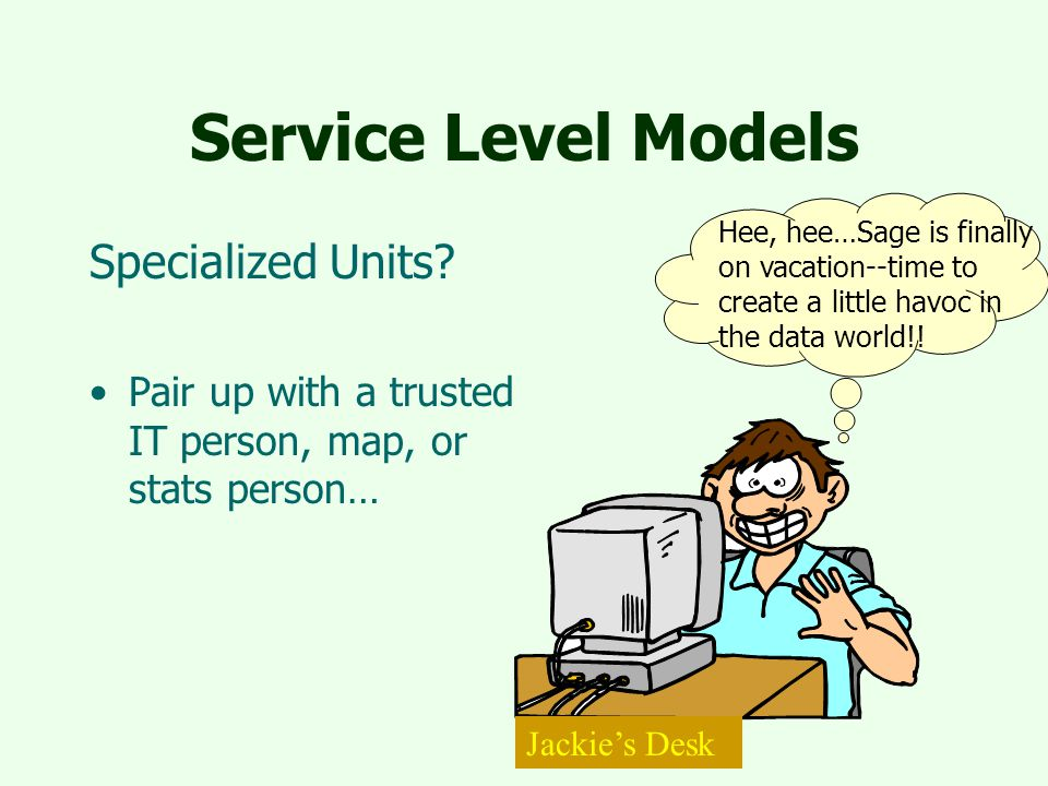 Service Level Models Specialized Units.