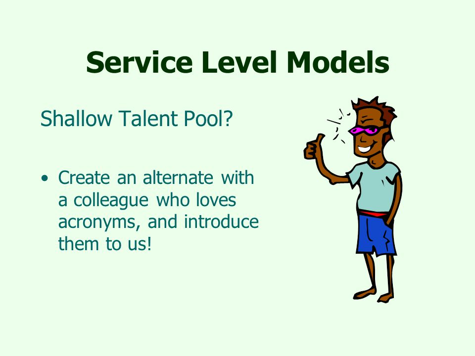 Service Level Models Shallow Talent Pool.