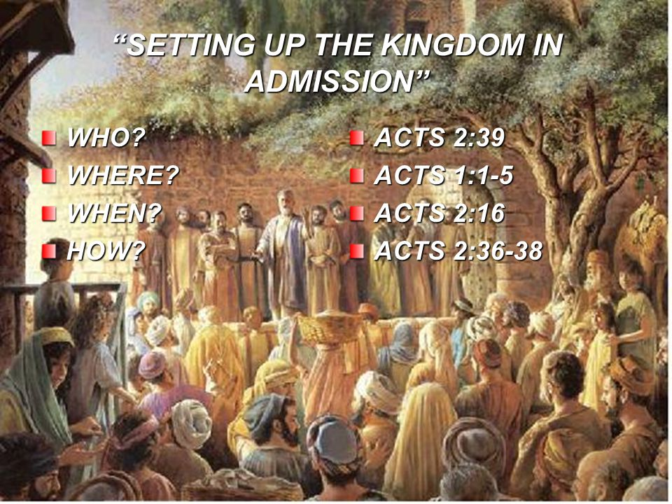 SETTING UP THE KINGDOM IN ADMISSION WHO WHERE WHEN HOW.
