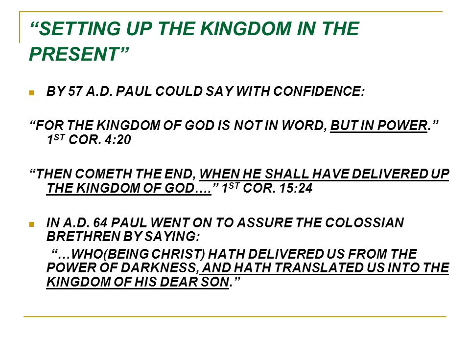 SETTING UP THE KINGDOM IN THE PRESENT BY 57 A.D.