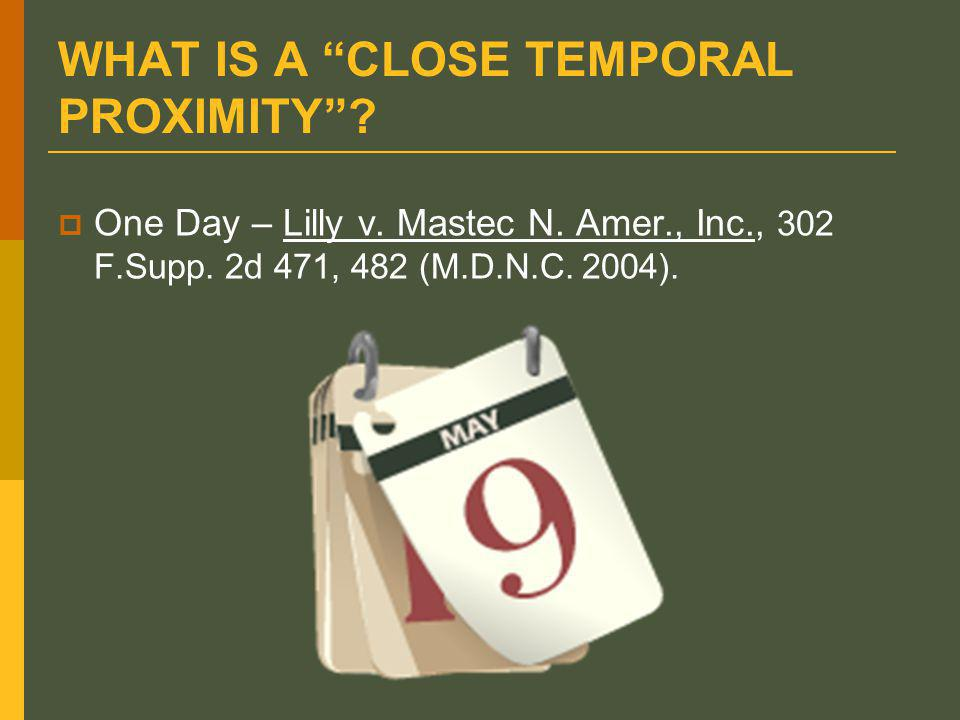 WHAT IS A CLOSE TEMPORAL PROXIMITY .  One Day – Lilly v.