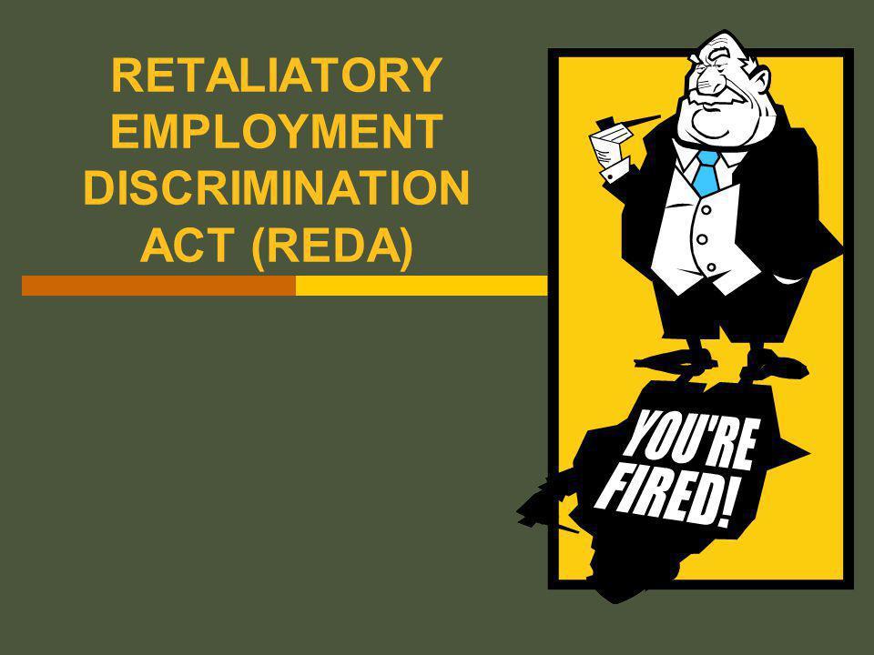 RETALIATORY EMPLOYMENT DISCRIMINATION ACT (REDA)