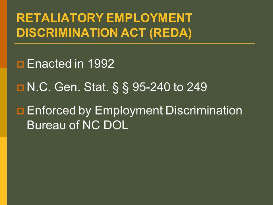  Enacted in 1992  N.C. Gen. Stat. § § 95-240 to 249  Enforced by Employment Discrimination Bureau of NC DOL