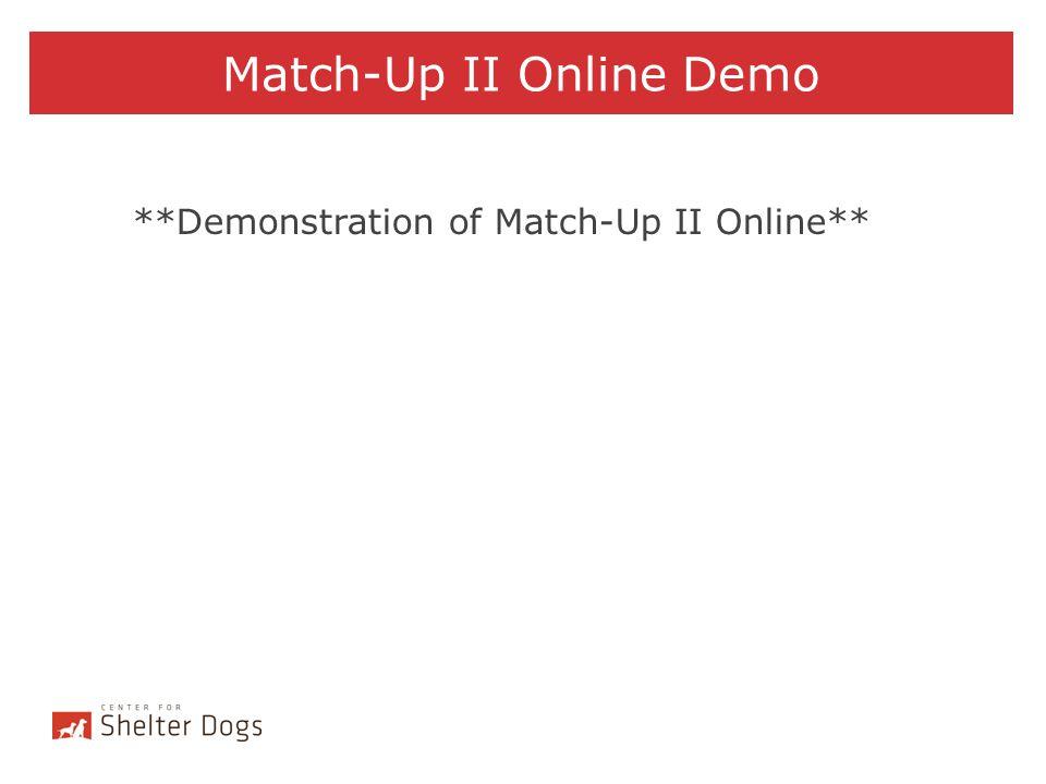Match-Up II Online Demo **Demonstration of Match-Up II Online**