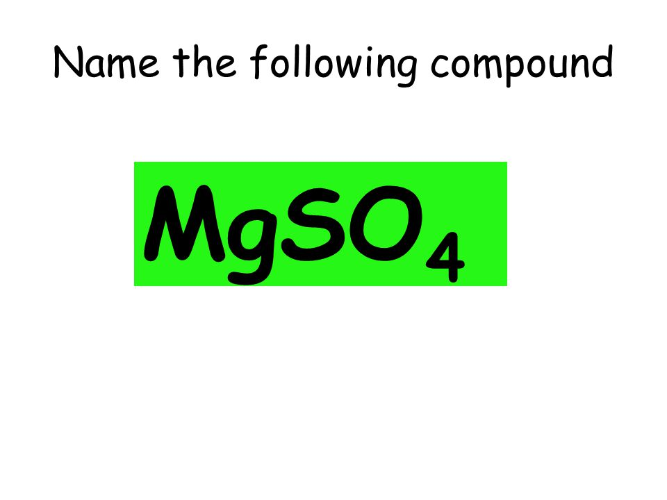 Name the following compound MgSO 4
