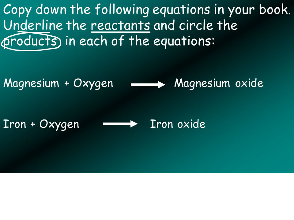 Copy down the following equations in your book.