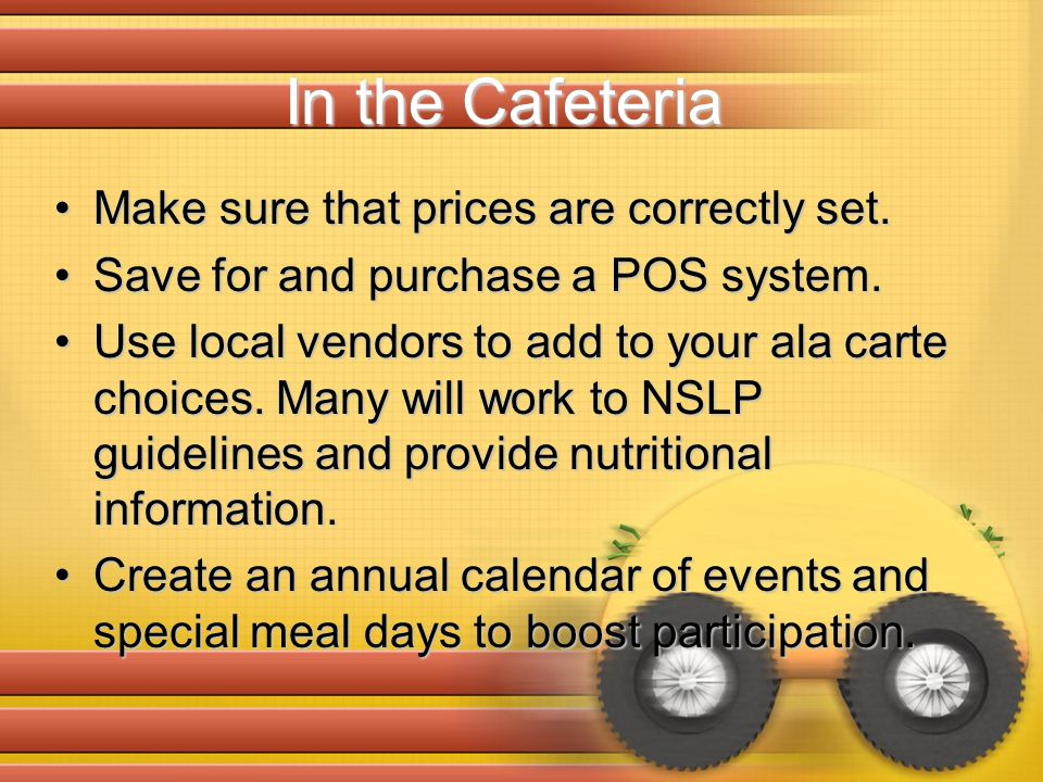 In the Cafeteria Make sure that prices are correctly set.Make sure that prices are correctly set. Save for and purchase a POS system.Save for and purc