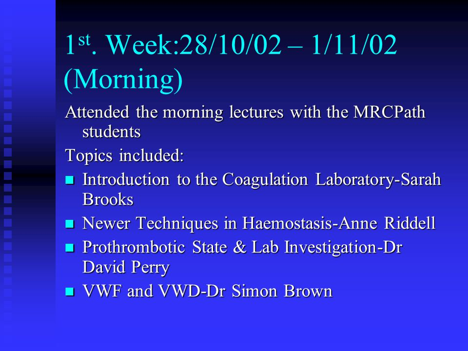 Platelet Studies Laboratory Staffs: i)Anne Riddell:MLSO 3(III) ii)Sunila:MLSO 1(?) iii)Pura Lawler:MLSO 2(III) iv)Anne Harvey:Laboratory Clerk v)Jeremy:Locum MLA vi)Adam:Locum MLA