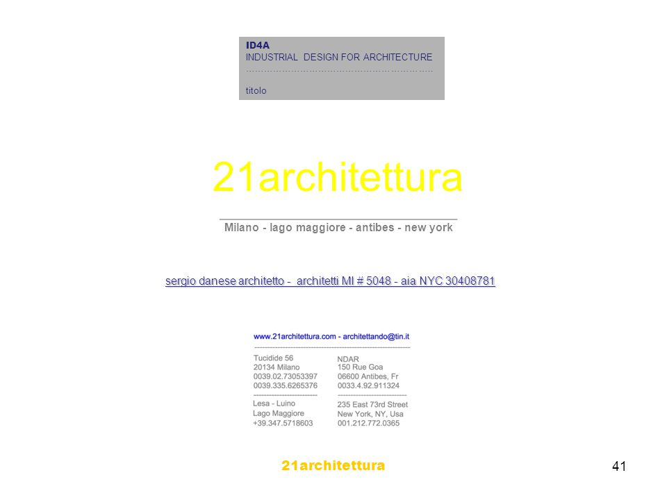 21architettura 41 ID4A INDUSTRIAL DESIGN FOR ARCHITECTURE ……………………………………………………..