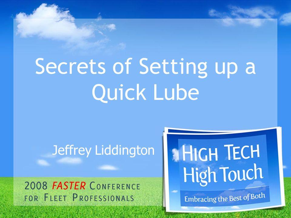 Secrets of Setting up a Quick Lube Jeffrey Liddington
