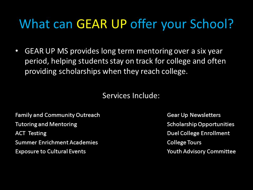 What can GEAR UP offer your School.