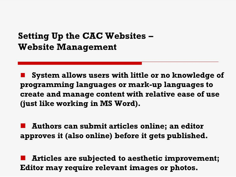 Setting Up the CAC Websites – Website Management System allows users with little or no knowledge of programming languages or mark-up languages to crea