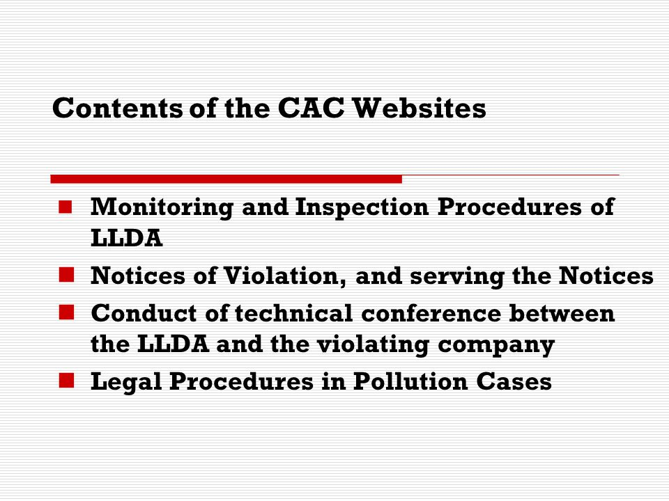 Contents of the CAC Websites Monitoring and Inspection Procedures of LLDA Notices of Violation, and serving the Notices Conduct of technical conferenc