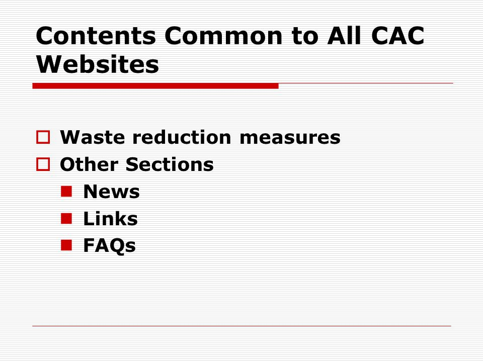 Contents Common to All CAC Websites  Waste reduction measures  Other Sections News Links FAQs
