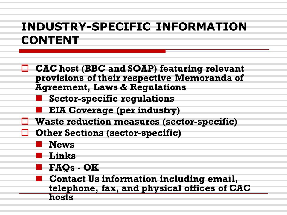 INDUSTRY-SPECIFIC INFORMATION CONTENT  CAC host (BBC and SOAP) featuring relevant provisions of their respective Memoranda of Agreement, Laws & Regul